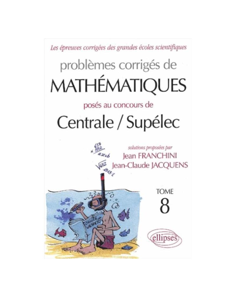 Mathématiques Centrale/Supélec 2002-2003 - Tome 8