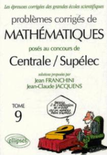 Mathématiques Centrale/Supélec 2004-2005 - Tome 9