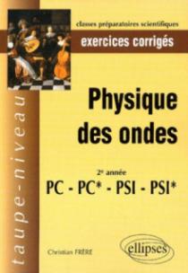 Physique des Ondes PC-PC*-PSI-PSI* - Exercices corrigés