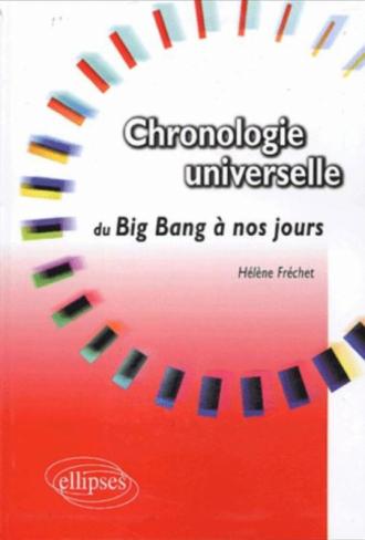 Chronologie universelle - Du Big Bang à nos jours