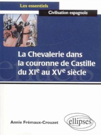 La chevalerie dans la couronne de Castille du XIe au XVe siècles