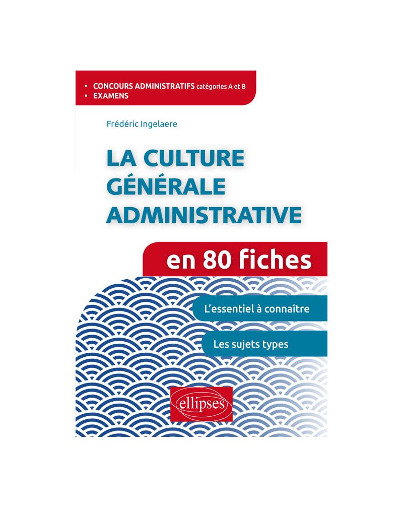 La culture générale administrative en 80 fiches