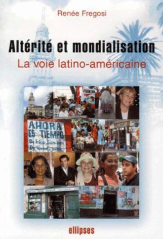 Altérité et mondialisation La voie latino-américaine