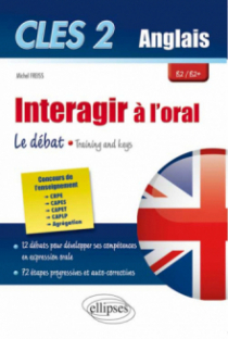 CLES2. Interagir à l`oral en anglais. Training & Keys. [B2/B2+]