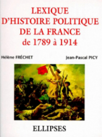 Lexique d'histoire politique de la France de 1789 à 1914