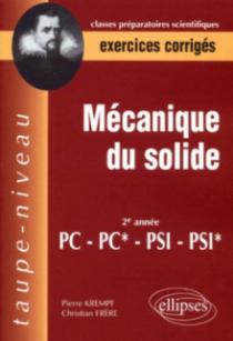 Mécanique du solide PC-PC*-PSI-PSI* - Exercices corrigés