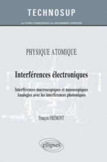 PHYSIQUE ATOMIQUE - Interférences électroniques - Interférences macroscopiques et nanoscopiques. Analogies avec les interférences photoniques (Niveau B)