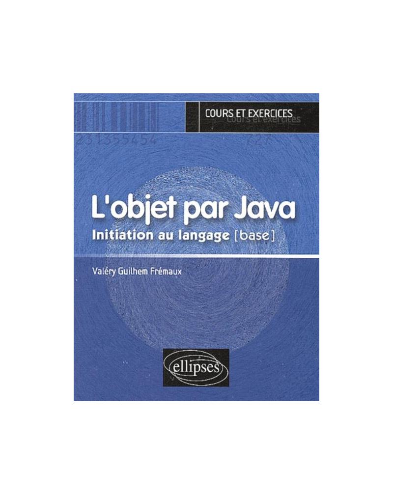 objet par Java (L') - Initiation au langage [base]