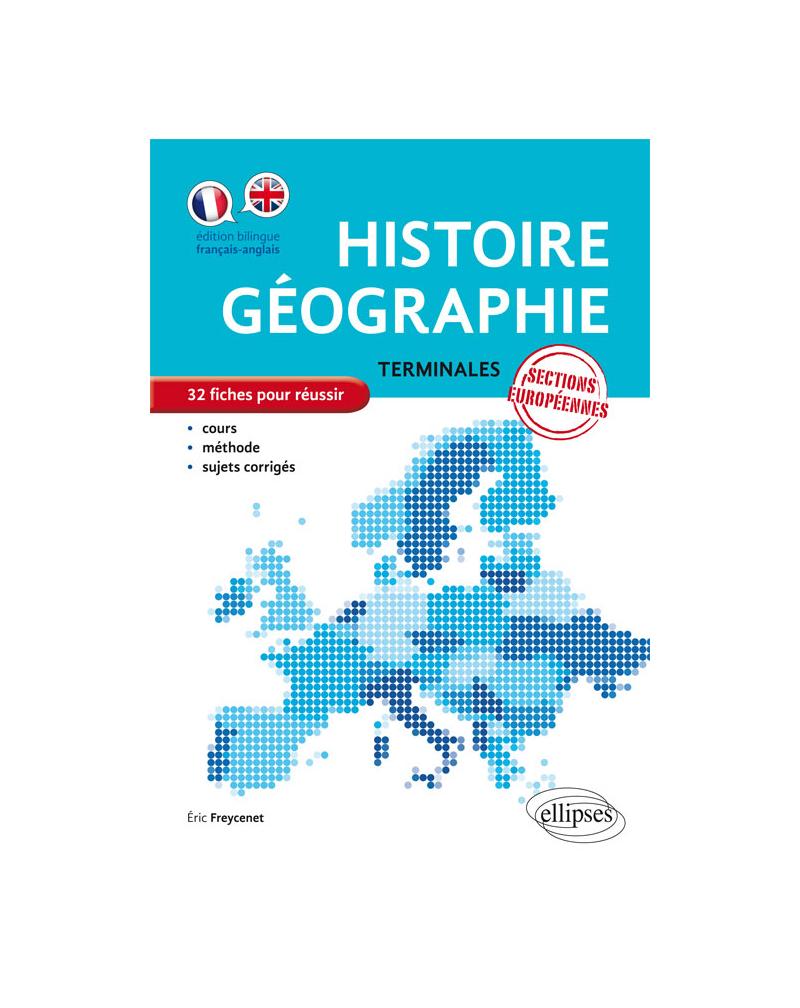 Histoire-Géographie - Terminales sections européennes - 32 fiches pour réussir - cours, méthode, sujets corrigés