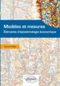 Modèles et mesures. Eléments d'épistémologie économique