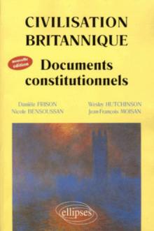 Civilisation britannique - Documents constitutionnels - Nouvelle édition