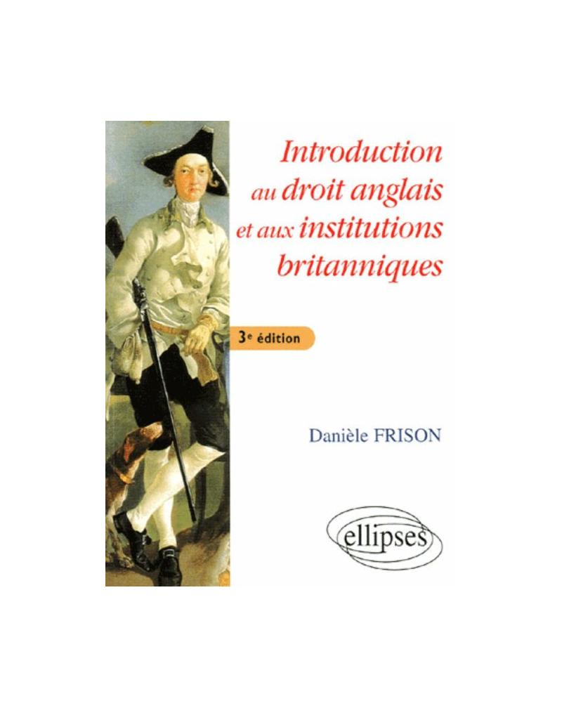 Introduction au droit anglais et aux institutions britanniques - 3e édition