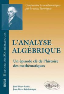 L'analyse algébrique - un épisode clé de l'histoire des mathématiques
