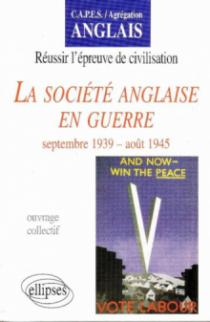 société anglaise en guerre (La) : septembre 39 – août 45