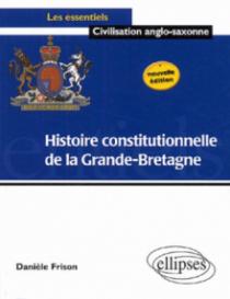 Histoire constitutionnelle de la Grande Bretagne - Nouvelle édition