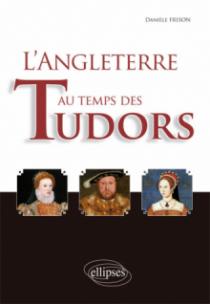 L'Angleterre au temps des Tudors