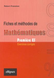 Fiches et méthodes de Mathématiques - Première ES