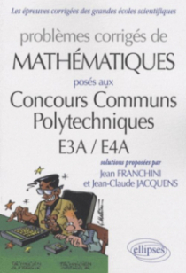 Mathématiques CCP - E3A-E4A  2007-2009 - toutes filières