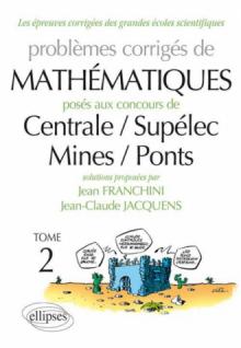 Mathématiques Centrale/Supélec - Mines/Ponts 2010-2011 - toutes filières - tome 2