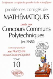 Mathématiques Concours communs polytechniques (CCP) 2002-2003 - Tome 10