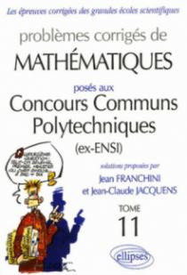 Mathématiques Concours communs polytechniques (CCP) 2004-2005 - Tome 11