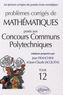 Mathématiques Concours communs polytechniques (CCP) 2005-2006 - Tome 12