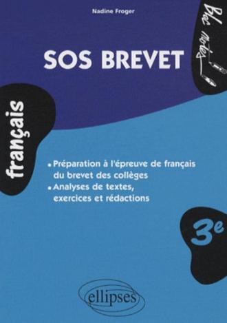 SOS brevet. Le français 3e - brevet des collèges