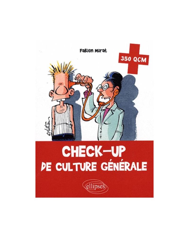 Check-up de culture générale. 350 QCM