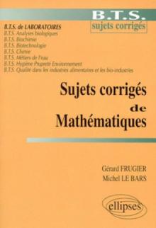 Sujets corrigés de mathématiques - BTS de laboratoires