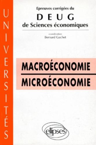 Épreuves corrigées du DEUG Sciences économiques - Macroéconomie - Microéconomie