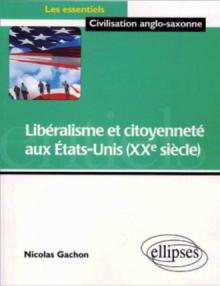 Libéralisme et citoyenneté aux Etats-Unis (XXe siècle)