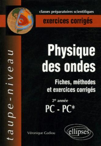 Physique des ondes - Fiches, méthodes et exercices corrigés - 2e année PC-PC*