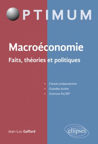 Macroéconomie - faits, théories et politiques