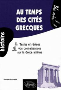 Au temps des cités grecques. Testez et révisez vos connaissances sur la Grèce antique
