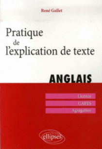 Pratique de l'explication de texte. Anglais