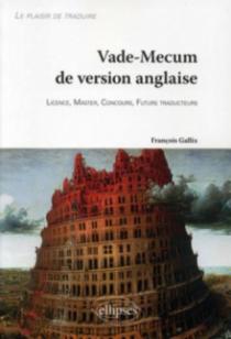 Vade-Mecum de version anglaise • Le plaisir de traduire. Licence, Master, Concours, Futurs traducteurs