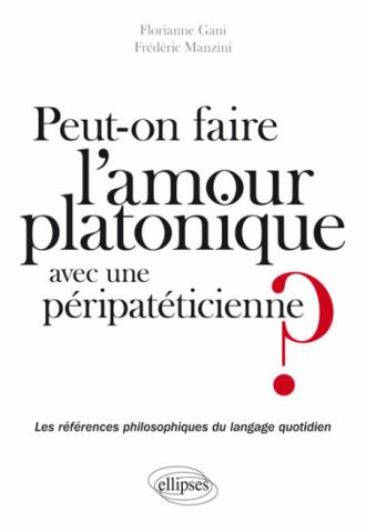 Peut-on faire l'amour platonique à une péripatéticienne ?  Les références philosophiques du langage quotidien