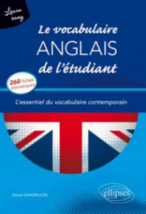 Learn Easy • Le vocabulaire anglais de l'étudiant. L'essentiel du vocabulaire général et journalistique en 260 fiches thématiques