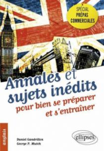 Anglais • Spécial prépas commerciales • Annales et sujets inédits pour bien se préparer et s'entraîner