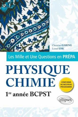 Les 1001 questions de la physique-chimie en prépa - 1re année BCPST - programme 2013