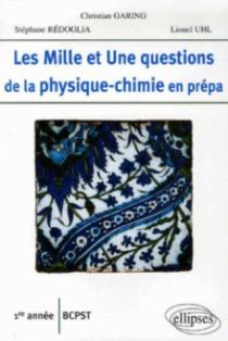 Les 1001 questions de la physique-chimie en prépa - 1re année BCPST