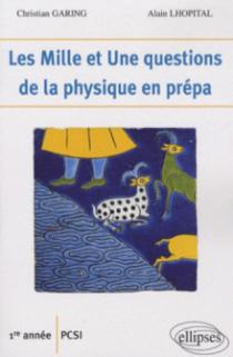 Les 1001 questions de la physique en prépa -  1re année PCSI