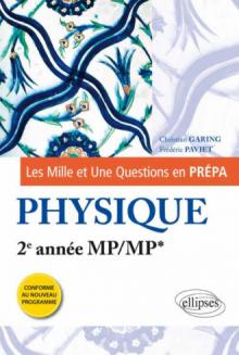 Les 1001 questions de la physique en prépa - 2e année MP/MP* - programme 2014