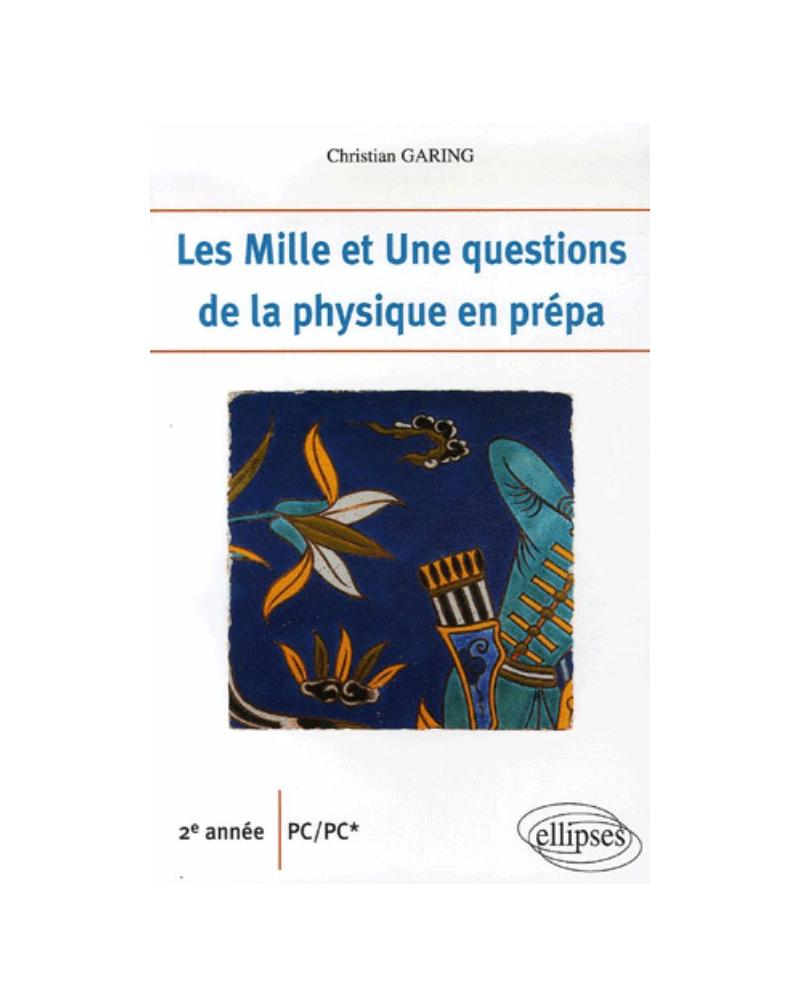 Les 1001 questions de la physique en prépa - 2e année PC-PC*