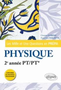 Les 1001 questions de la physique en prépa - 2e année PT/PT* - programme 2014