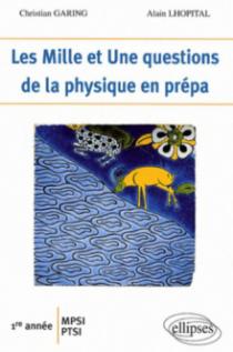 Les 1001 questions de la physique en prépa - 1re année MPSI-PTSI