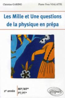 Les 1001 questions de la physique en prépa - 2e année MP-MP* - PT-PT*