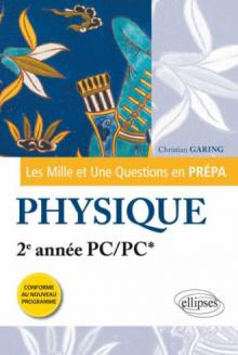 Les 1001 questions de la physique en prépa - 2e année PC/PC* - programme 2014