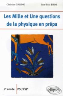 Les 1001 questions de la physique en prépa - 2e année PSI-PSI*