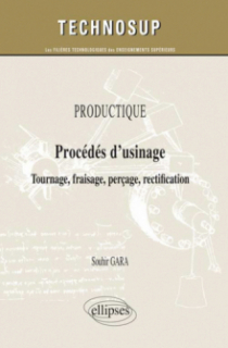 PRODUCTIQUE - Procédés d'usinage - Tournage, fraisage, perçage, rectification (niveau A)